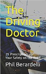 The Driving Doctor: 25 Prescriptions for Your Safety on the Road
