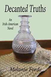 Decanted Truths: An Irish-American Novel