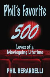 Phil's Favorite 500: Loves of a Moviegoing Lifetime