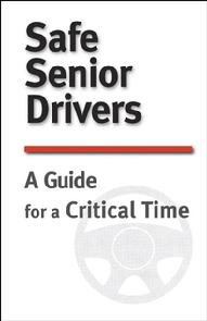 Safe Senior Drivers: A Guide for a Critical Time